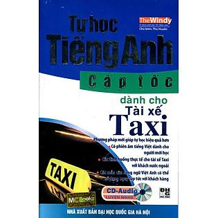 Tự Học Tiếng Anh Cấp Tốc Dành Cho Tài Xế Taxi (Kèm CD)