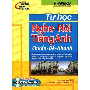 Tự Học Nghe - Nói Tiếng Anh Chuẩn - Dễ - Nhanh (Kèm CD)