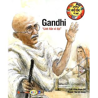 Những Bộ Óc Vĩ Đại - Gandhi ″Linh Hồn Vĩ Đại″