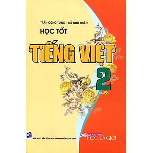 Học Tốt Tiếng Việt Lớp 2 - Tập 2