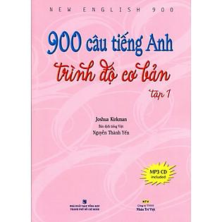 900 Câu Tiếng Anh Trình Độ Cơ Bản (Tập 1) - Kèm CD