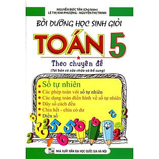 Bồi Dưỡng Học Sinh Giỏi Toán Lớp 5 Theo Chuyên Đề (Số Tự Nhiên)