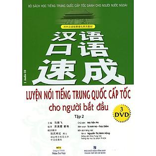 Luyện Nói Tiếng Trung Quốc Cấp Tốc Cho Người Bắt Đầu (Tập 2) (Kèm CD)