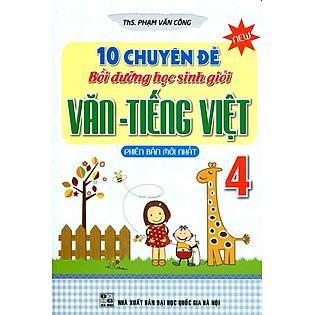 10 Chuyên Đề Bồi Dưỡng Học Sinh Giỏi Văn - Tiếng Việt Lớp 4