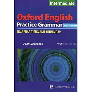 Oxford English Practice Grammar - Ngữ Pháp Tiếng Anh Trung Cấp.