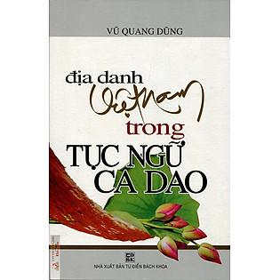 """""""Địa Danh Việt Nam Trong Tục Ngữ, Ca Dao"""""""