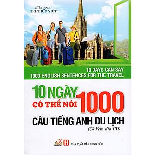 10 Ngày Có Thể Nói 1000 Câu Tiếng Anh Du Lịch (Kèm CD)