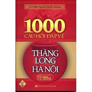 1000 Câu Hỏi Đáp Về Thăng Long Hà Nội - Tập 2