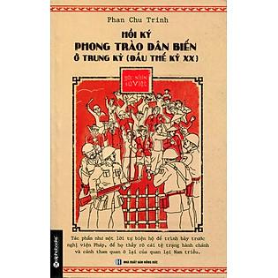 Hồi Ký Phong Trào Dân Biến Ở Trung Kỳ (Đầu Thế Kỷ XX)
