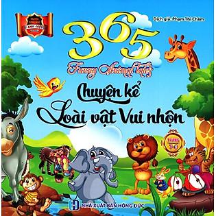 365 Chuyện Kể Loài Vật Vui Nhộn Tháng 7 - 8 (Song Ngữ Anh - Việt)