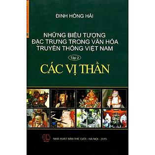 Những Biểu Tượng Đặc Trưng Trong Văn Hóa Truyền Thống Việt Nam (Tập 2) - Các Vị Thần