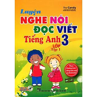 Luyện Nghe Nói - Đọc Viết Tiếng Anh Lớp 3 - Tập 1 (Kèm CD)
