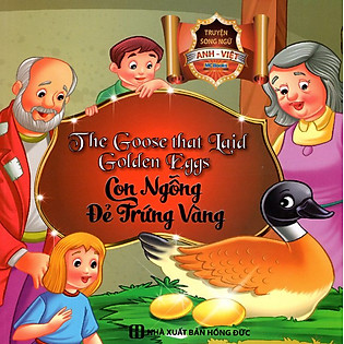 Con Ngỗng Đẻ Trứng Vàng (Song Ngữ Anh - Việt)