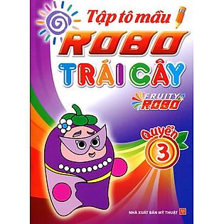 Tập Tô Màu Robo Trái Cây (Quyển 3)
