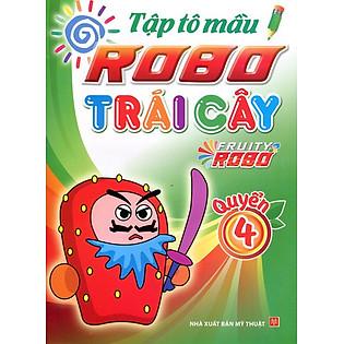 Tập Tô Màu Robo Trái Cây (Quyển 4)