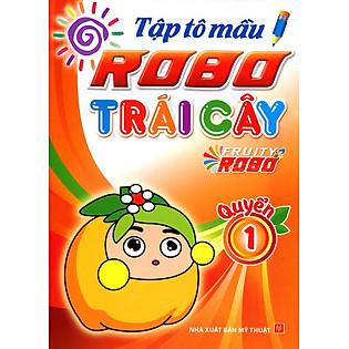 Tập Tô Màu Robo Trái Cây (Quyển 1)