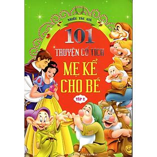 101 Truyện Cổ Tích Mẹ Kể Cho Bé (Tập 2)
