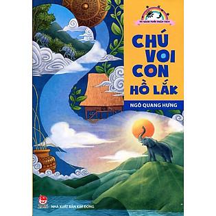Tủ Sách Tuổi Thần Tiên - Chú Voi Con Hồ Lắk