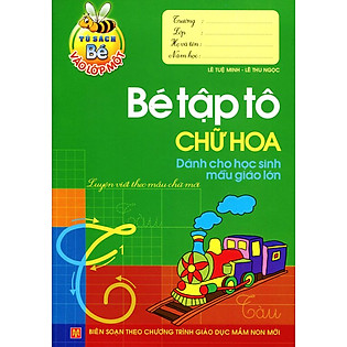 Mai Em Vào Lớp 1 - Bé Tập Tô Chữ Hoa (Dành Cho Học Sinh Mẫu Giáo Lớn)