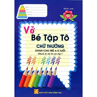 Chuẩn Bị Cho Bé Vào Lớp 1: Vở Bé Tập Tô Chữ Thường (4 -5 Tuổi)