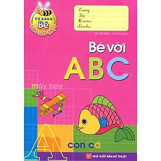 Tủ Sách Bé Vào Lớp 1 - Bé Với ABC