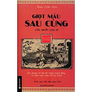 Góc Nhìn Sử Việt - Giọt Máu Sau Cùng