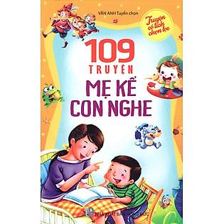 109 Truyện Mẹ Kể Con Nghe (Tái Bản 2015)