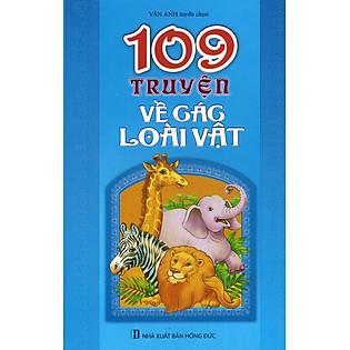 109 Truyện Về Các Loài Vật (Tái Bản 2015)