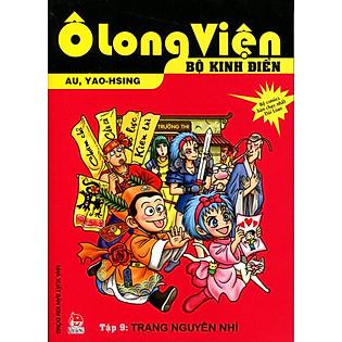 Ô Long Viện - Bộ Kinh Điển (Tập 9): Trạng Nguyên Nhí