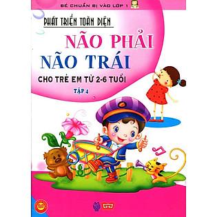 Não Phải Não Trái Toàn Diện Cho Trẻ Em Từ 2 - 6 Tuổi (Tập 4)