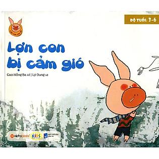 Lợn Con Vui Vẻ - Lợn Con Bị Cảm Gió