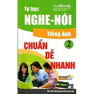 """""""Tự Học Nghe - Nói Tiếng Anh Chuẩn, Dễ, Nhanh (Tập 2) - Kèm CD"""""""
