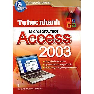 Tự Học Nhanh Microsoft Office Access 2003