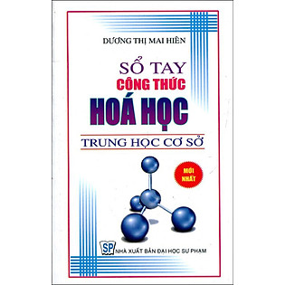 Sổ Tay Công Thức Hóa Học Trung Học Cơ Sở (Sách Bỏ Túi)