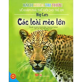 Bách Khoa Tri Thức Về Khám Phá Thế Giới Cho Trẻ Em - Các Loài Mèo