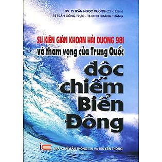Sự Kiện Khoan Hải Dương 981 Và Tham Vọng Của Trung Quốc Độc Chiếm Biển Đông