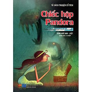 Tủ Sách Truyện Cổ Tích - Chiếc Hộp Pandora (Song Ngữ Anh - Việt)