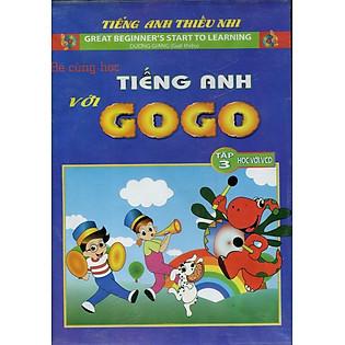 Bé Cùng Học Tiếng Anh Với Gogo - Tập 3 (Kèm VCD)