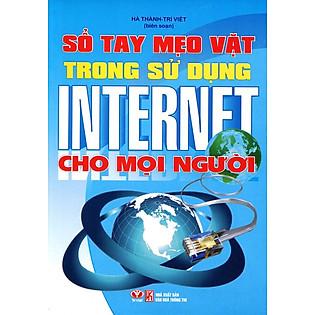 Sổ Tay Mẹo Vặt Trong Sử Dụng Internet Cho Mọi Người