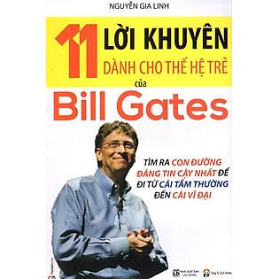 11 Lời Khuyên Dành Cho Thế Hệ Trẻ Của Bill Gates (Tái Bản 2015)