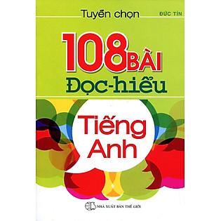Tuyển Chọn 108 Bài Đọc Hiểu Tiếng Anh (Không CD)