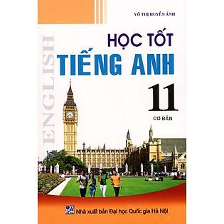 Học Tốt Tiếng Anh Lớp 11 (Cơ Bản) (2013)