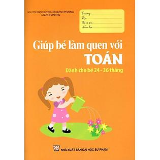 Giúp Bé Làm Quen Với Toán ( Dành Cho Bé 24 - 36 Tháng)