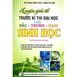 Luyện Giải Đề Trước Kỳ Thi Đại Học 3 Miền Bắc - Trung - Nam Sinh Học