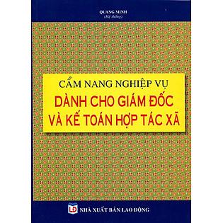 Cẩm Nang Nghiệp Vụ Dành Cho Giám Đốc Và Kế Toán Hợp Tác Xã