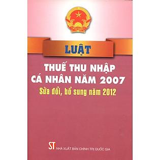"""""""Luật Thuế Thu Nhập Cá Nhân Năm 2007 (Sửa Đổi, Bổ Sung Năm 2012)"""""""