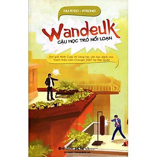 Wandeuk Cậu Học Trò Nổi Loạn