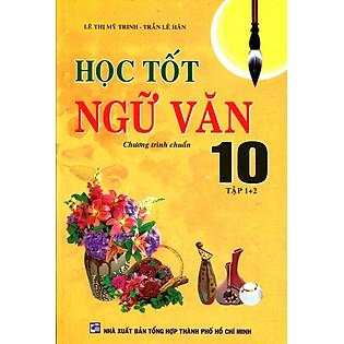 Học Tốt Ngữ Văn Lớp 10 (Tập 1 + 2)