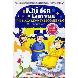 Truyện Ngụ Ngôn Song Ngữ Anh - Việt Hay Nhất - Khỉ Đen Làm Vua (Tái Bản 2014)