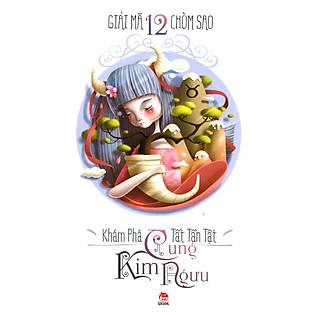 Giải Mã 12 Chòm Sao - Kim Ngưu (Tái Bản 2014)